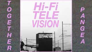"Together Pangea - ""Hi Fi Television"""
