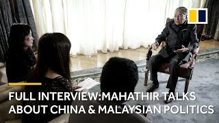 Full interview: Mahathir talks about China and Malaysian politics