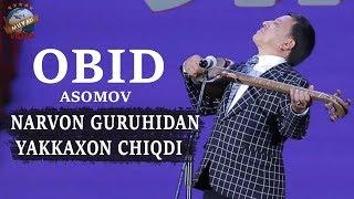 Obid Asomov Narvon guruhidan yakkaxon chiqdi