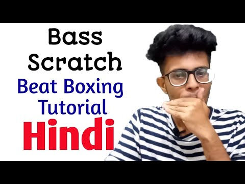 BASS Scratch Tutorial in Hindi | Beat Boxing tutorials for Beginners series