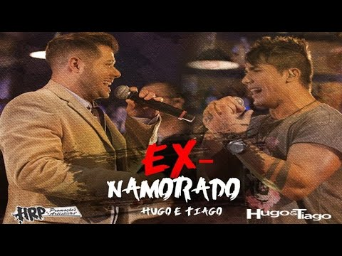 HUGO & TIAGO - EX-NAMORADO (Clipe Oficial) - Compositores: Dhanathon, Alan Barros e Murilo Costa
