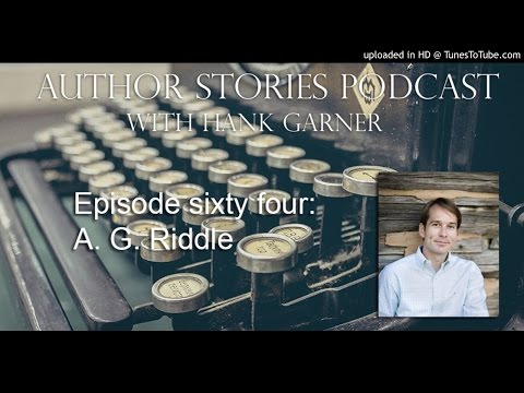 Author Stories Podcast 64 | A. G. Riddle Interview
