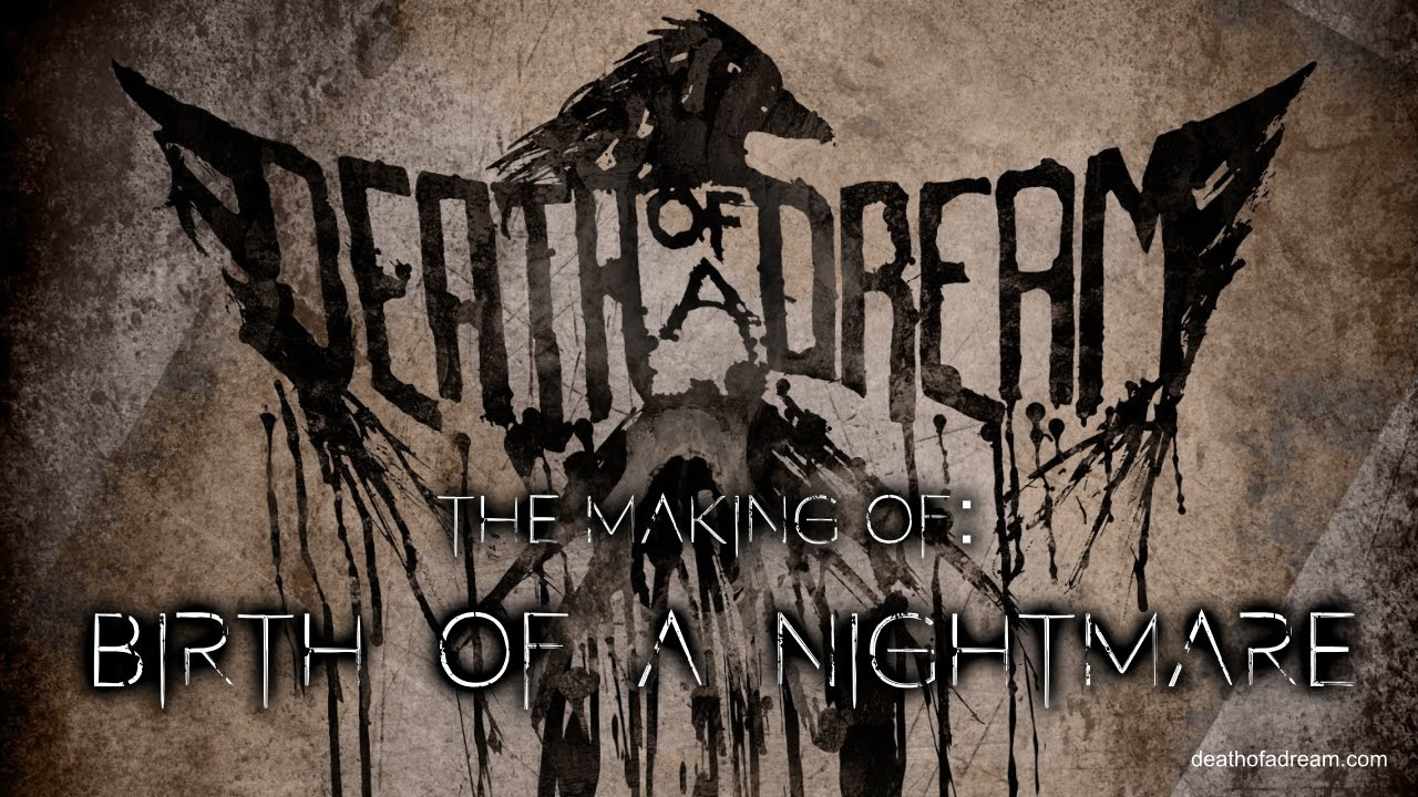 The making of Birth Of A Nightmare