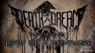 Death Of A Dream / The Making of Birth Of A Nightmare