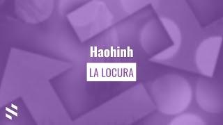 Haohinh - La Locura