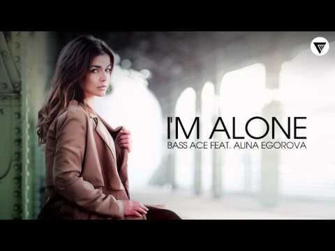 Bass Ace Feat. Alina Egorova - I'm Alone [Clubmasters Records]