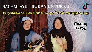 Rachmi Ayu Bukan Untukku Pergilah Saja Kau Dari Hidupku Cover By Devy Dewi