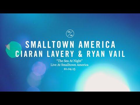 Ciaran Lavery & Ryan Vail - The Sea At Night (Live At Smalltown America)