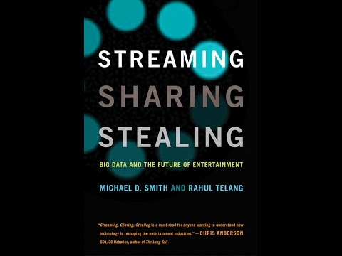 """""""Streaming, Sharing, Stealing: Big Data and the Future of Entertainment"""""""