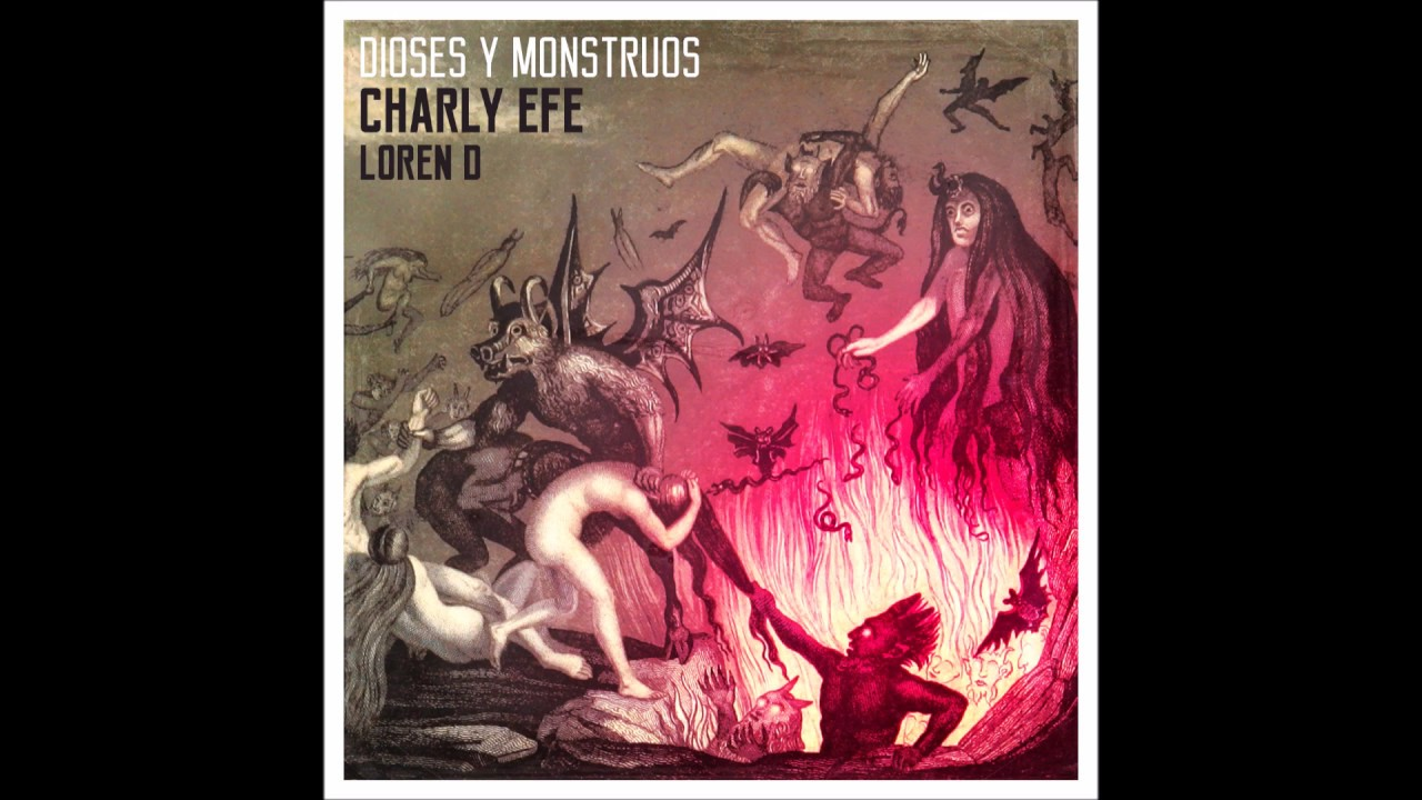 Dioses Y Monstruos Charly Efe Melolagnia