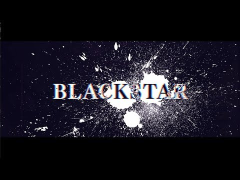 「BLACKSTAR」FULL MV