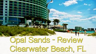 Opal Sands Resort - Review - Clearwater Beach, FL
