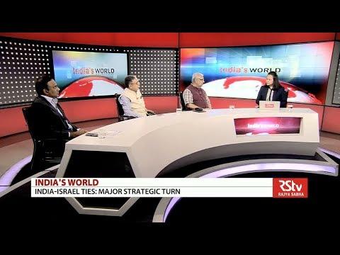 India's World – India-Israel ties: Major Strategic Turn