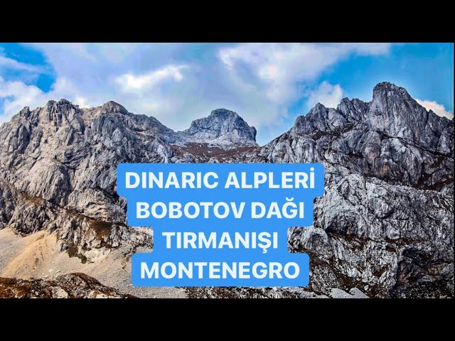 Mount Bobotov Climbing-Dinaric Alps-Montenegro / Bobotov Dağı Tırmanışı-Dinaric Alpleri-Karadağ