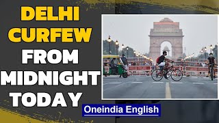Delhi curfew from April 19th | Severe ICU beds shortage | Oneindia News