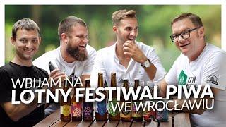 Wbijam na Lotny Festiwal Piwa we Wrocławiu