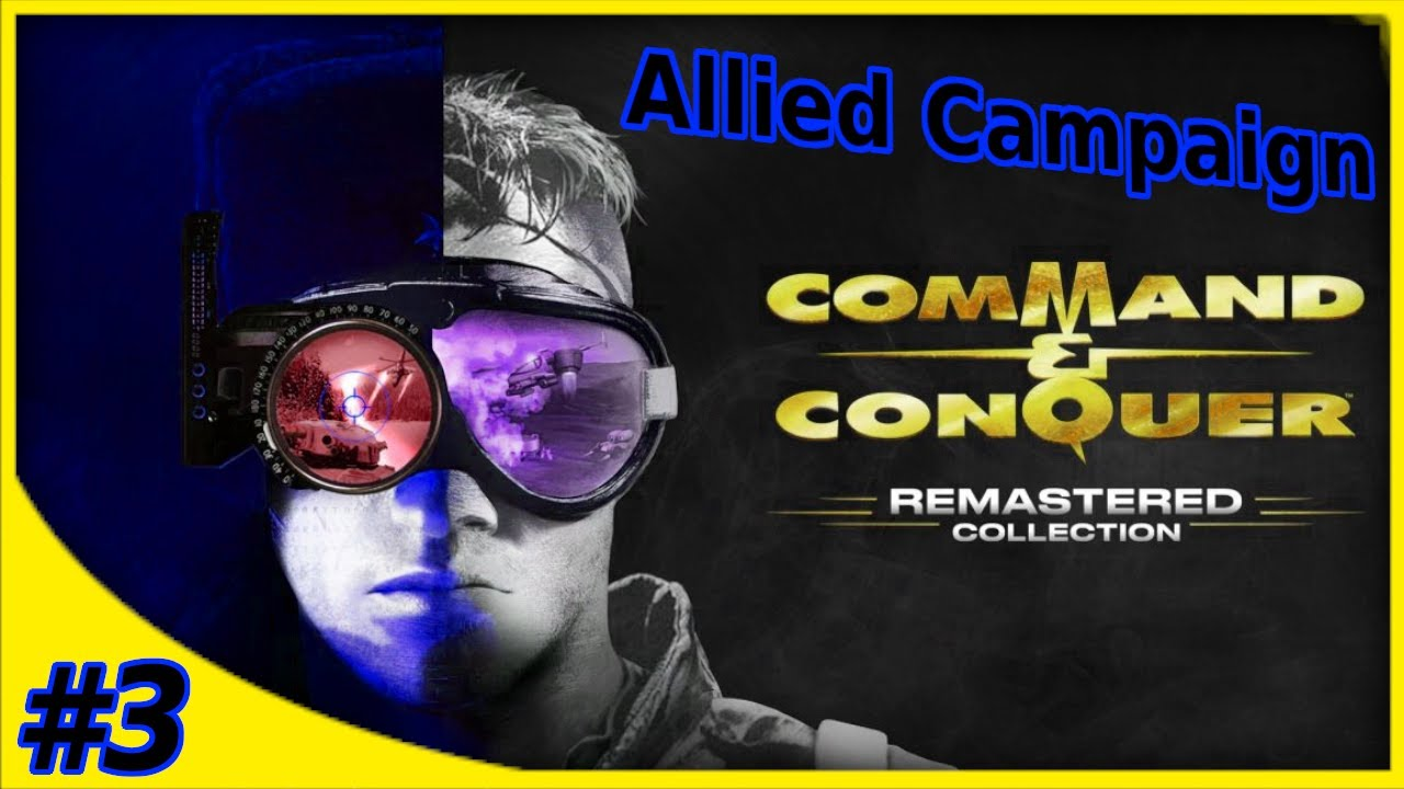 #3 Command And Conquer Remastered Allied Campaign Hard