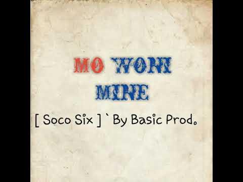 Soco Six - Mo Woni mine ( 5amsa Music ) Rap Rim 2017 - 2018