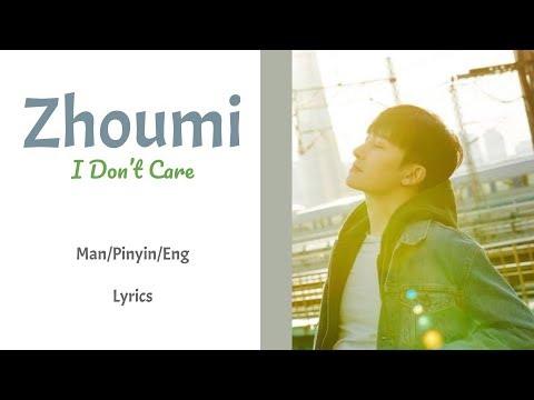 Zhoumi - I Don't Care || Lyrics (Man/Pinyin/Eng)