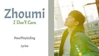Baixar Zhoumi - I Don't Care || Lyrics (Man/Pinyin/Eng)