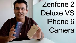 Asus Zenfone 2 Deluxe VS iPhone 6 Camera Comparison