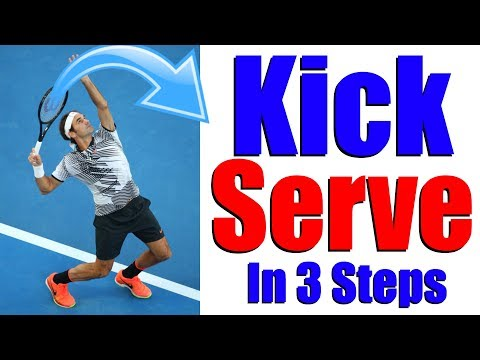 How To Hit A Perfect Kick Serve In Tennis - 3 Steps