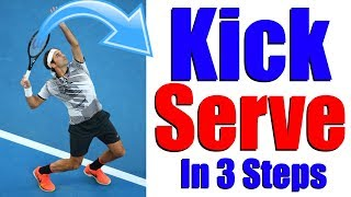 How To Hit A Perḟect Kick Serve In Tennis - 3 Steps