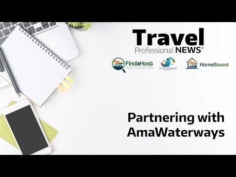 Partnering with AmaWaterways as a Travel Professional - Presented by Alex Pinelo