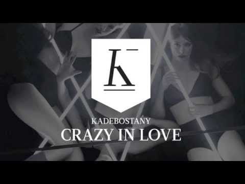 "KADEBOSTANY ""Crazy In Love"" (Beyoncé Cover)"