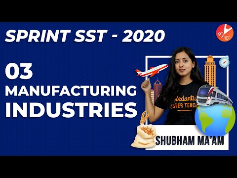 manufacturing-industries-l3-|-cbse-class-10-geography-sst-chapter-6-agro-mineral-automobile-it-ncert