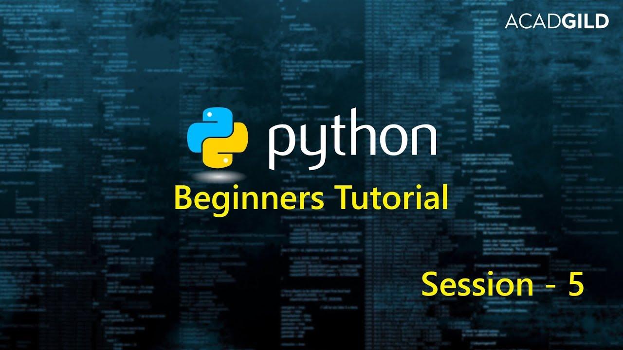 Python Tutorials For Beginners Part 5 Python Programming Tutorial