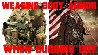 Wearing Body Armor When Bugging Out (GET YOURS NOW)