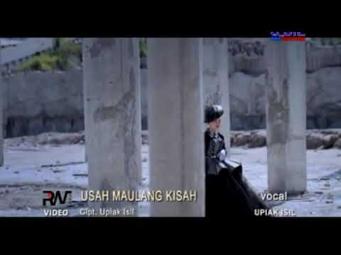 UPIK ISIL~Usah maulang kasih