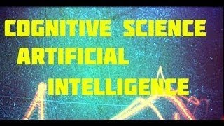 Science Documentary: Cognitive science , a documentary on mind processes, artificial intel