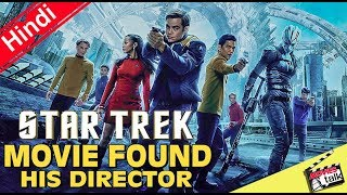 vuclip Star Trek Movie Found His Director [Explained In Hindi]