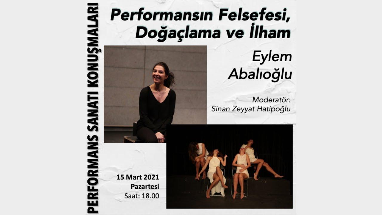 Performansın Felsefesi, doğaçlama ve ilham - Eylem Abalıoğlu