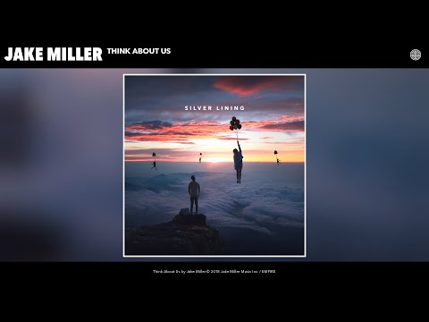 Jake Miller - Think About Us (Audio)