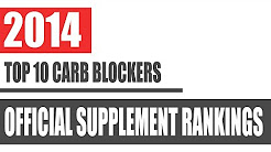 2014's Top 10 Best Carb Blockers