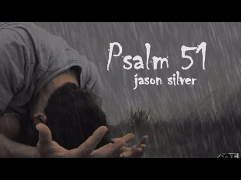 🎤 Psalm 51 Song with Lyrics - Create in Me a Clean Heart O God - Jason Silver [WORSHIP SONG]