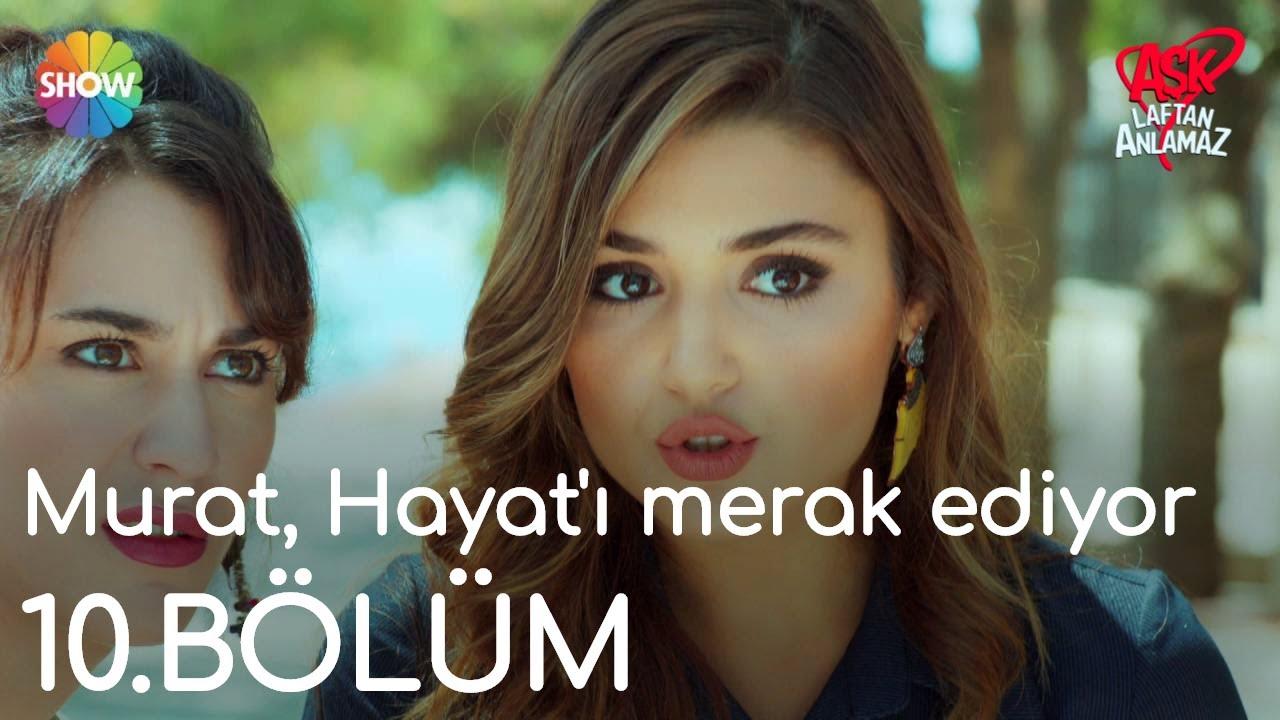 Aşk Laftan Anlamaz 10.Bölüm   Murat, Hayat'ı merak ediyor