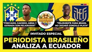 Brasil vs Ecuador, Periodista brasileño analiza el partido de Eliminatorias sudamericanas Qatar 2022