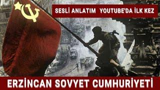 Erzincan Sovyeti Cumhuriyeti ( YOUTUBE DA İLK KEZ )