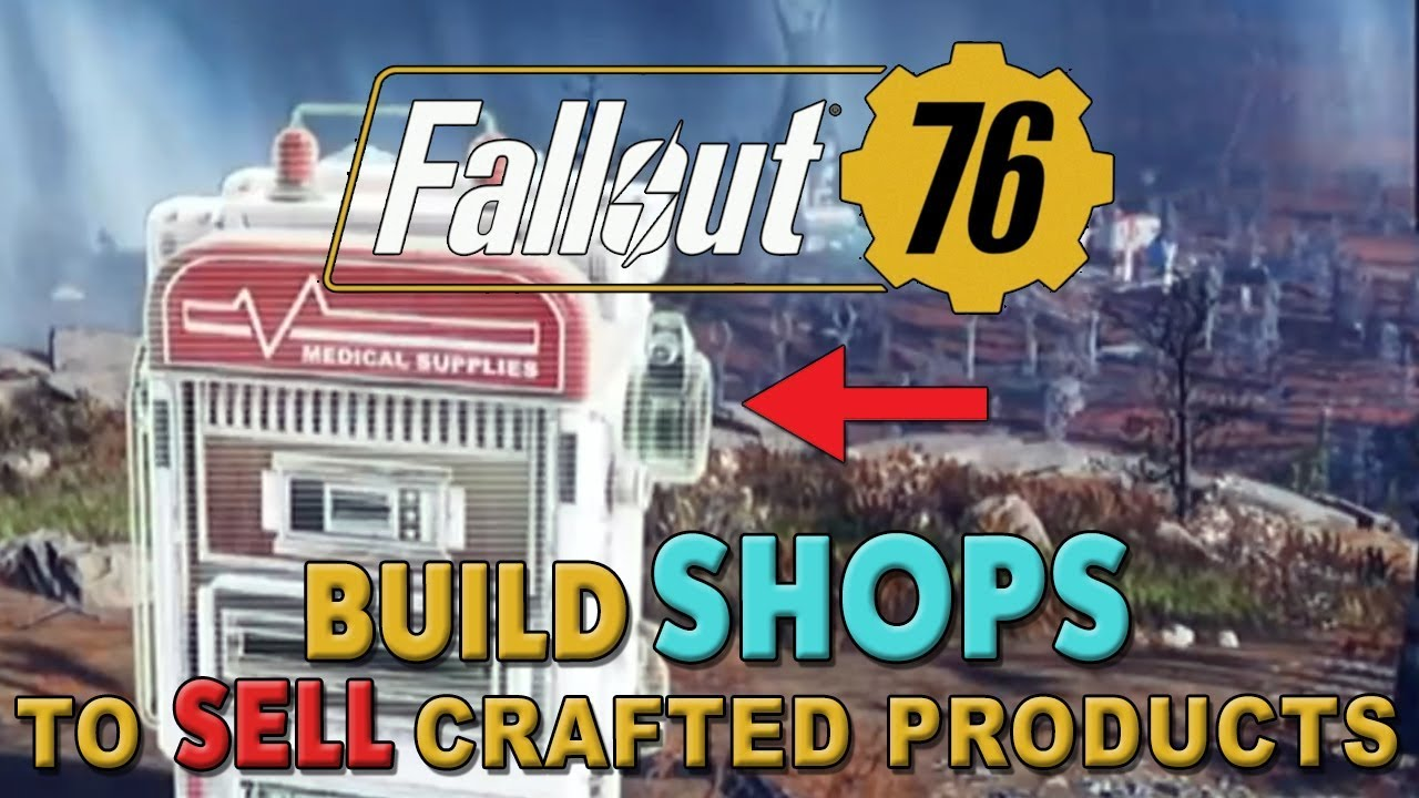 Fallout 76 Build Shop S To Sell Crafted Items Community Rant