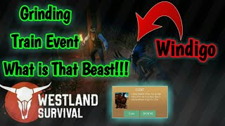 Westland Survival : #5🌲Grinding & Train Event🌲Meeting with #Windigo Beast🌲