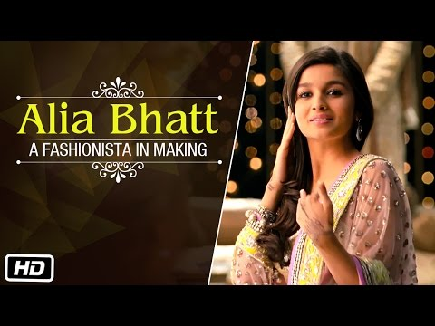Alia Bhatt, A Fashionista in Making