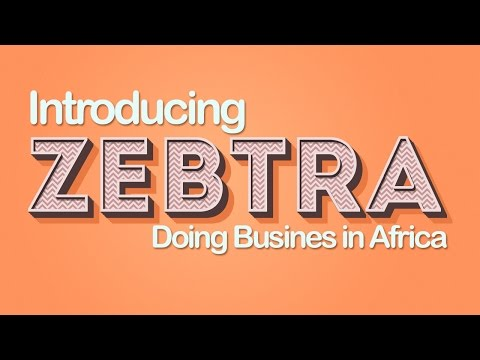 Introducing ZebTra a Business Resources Website & Channel for Doing Business in Africa