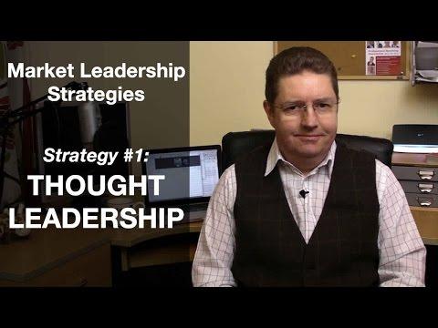 Market Leadership Strategies #1: Thought Leadership