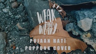 Gambar cover Pujaan Hati - Kangen Band [POP PUNK COVER] By. Weak and Weary