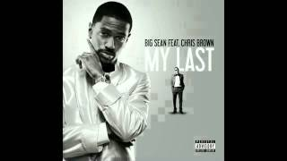 Big Sean ft. Chris Brown - My Last (clean, HQ audio, download link)