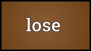 Lose Meaning